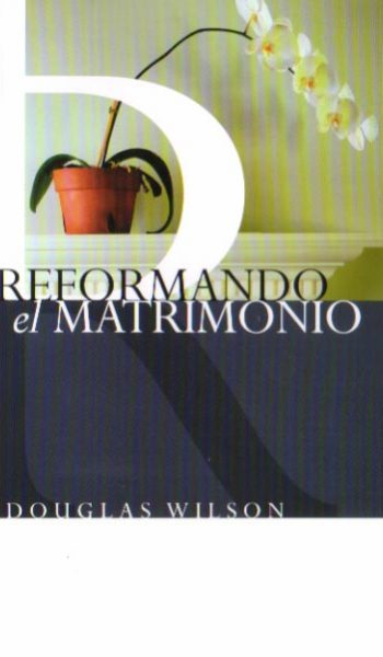 Reformando el Matrimonio