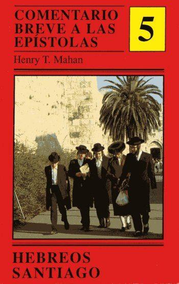 Comentario Breve a las Epístolas 5: Hebreos & Santiago