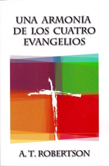 Una Armonía de Cuatro Evangelios