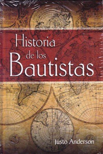 Historia de los Bautistas - una compilación de los tres tomos originales (pasta dura)