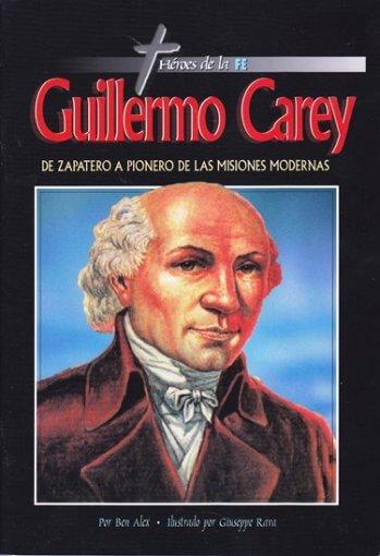 Guillermo Carey - de zapatero a pionero de misiones modernas (todo color)