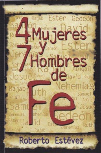 4 Mujeres y 7 Hombres de Fe