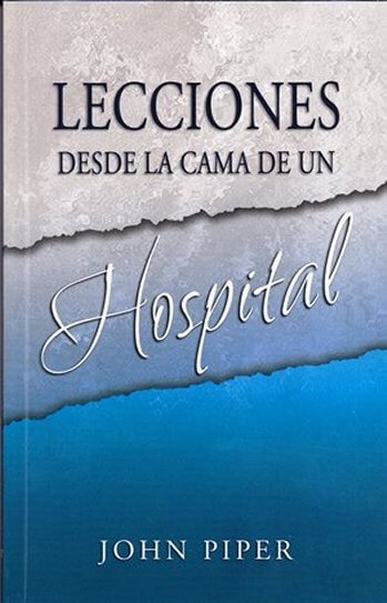 Lecciones desde la Cama de un Hospital
