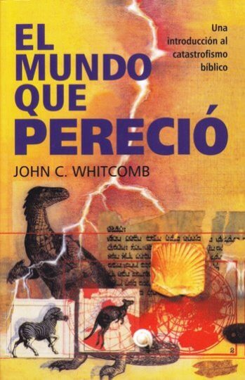 El Mundo que Pereció - una introducción al catastrofismo bíblico