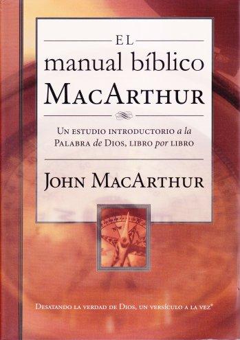 El Manual Bíblico MacArthur - un estudio introductorio a la Palabra libro por libro (pasta dura)