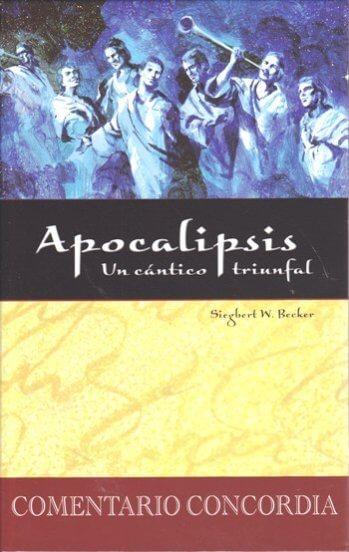 Apocalipsis: Un Cántico Triunfal (tapa dura)
