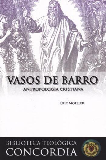 Vasos de Barro: La Antropología Cristiana