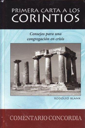 Comentario Concordia - Primera Carta a los Corintios: consejos para una congregación en crisis (tapa dura)