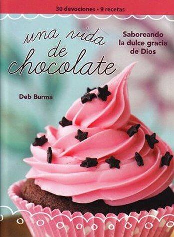 Una Vida de Chocolate - saboreando la dulce gracia de Dios