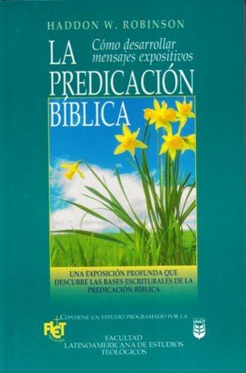 La Predicación Bíblica: Cómo desarrollar sermones expositivos (FLET)