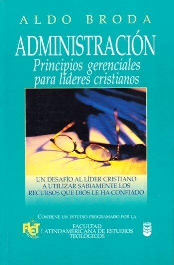 Administración: Principios Gerenciales Para Lideres Cristianos (FLET)