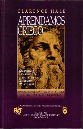 Aprendamos Griego: Gramatica y Vocabulario del Griego del Nuevo Testamento (FLET)