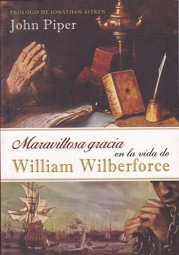 Maravillosa Gracia en la Vida de William Wilberforce