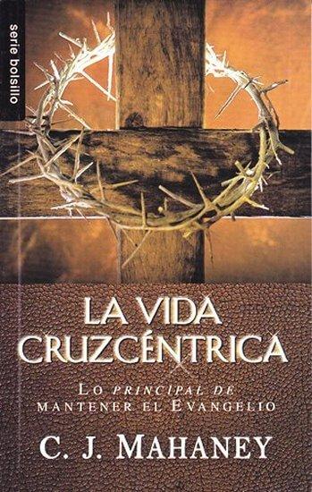 La Vida Cruzcéntrica - Nueva Edición (bosillo)