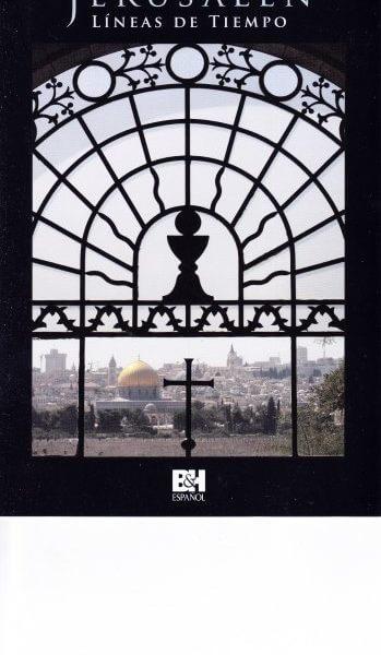Jerusalén: Líneas de Tiempo - eventos principales desde los tiempos bíblicos hasta el actual