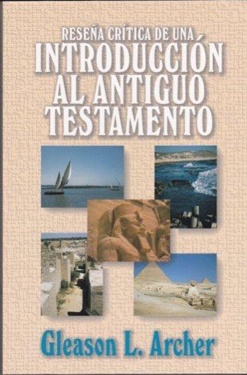 Reseña Critica de Una Introducción al Antiguo Testamento