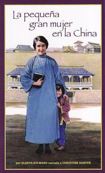 La Pequeña Gran Mujer en la China - Gladys Aylward (bosillo)