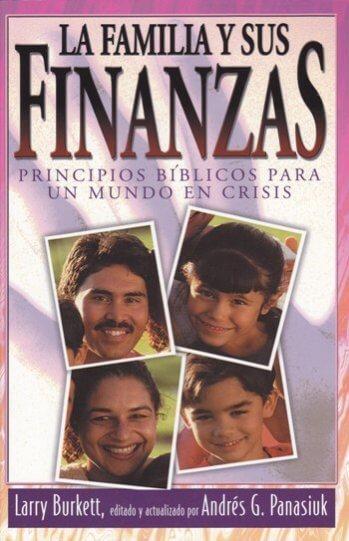 La Familia y Sus Finanzas: principios Bíblicos para un mundo en crisis