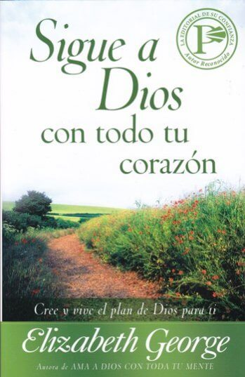 Sigue a Dios con Toda Tu Corazón