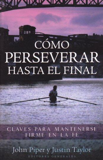 Cómo Perseverar Hasta el Final