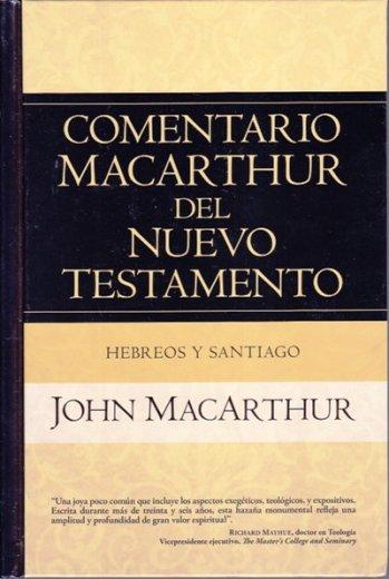 Comentario MacArthur del NT: Hebreos y Santiago (pasta dura)