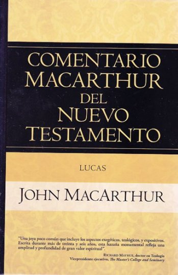 Comentario MacArthur del NT: Lucas (pasta dura)