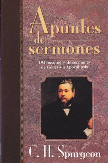 Apuntes de Sermones..194 Bosquejos de Sermones de Génesis a Apocalipsis