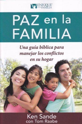 Paz en la Familia - Una guía bíblica para manejar los conflictos en su hogar
