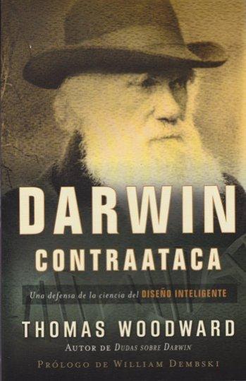 Darwin Contraataca..Una Defensa de la Ciencia del Diseño Inteligente