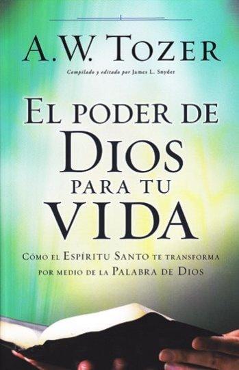 El Poder de Dios para Tu Vida: cómo el Espíritu Santo te transforma por medio de la Palabra de Dios