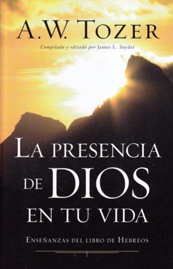 La Presencia de Dios en Tu Vida - discursos sobre Hebreos