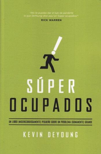 Súper Ocupados: Un libro (misericordiosamente) pequeño sobre un problema (sumamente) grande