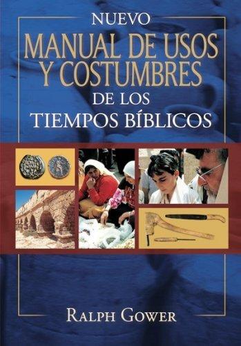 Nuevo Manual de Usos y Costumbres de los Tiempos Bíblicos (fotos a todo color) - pasta dura