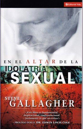 En el Altar de la Idolatría Sexual (libro y guía)