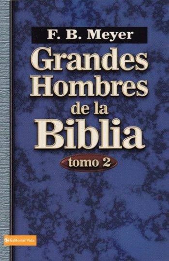 Grandes Hombres de la Biblia - Vol.2..