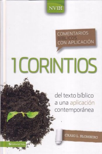 1 Corintios: Comentario NVI - Comentario NVI:del texto bíblico a una aplicación contemporánea (pasta dura)