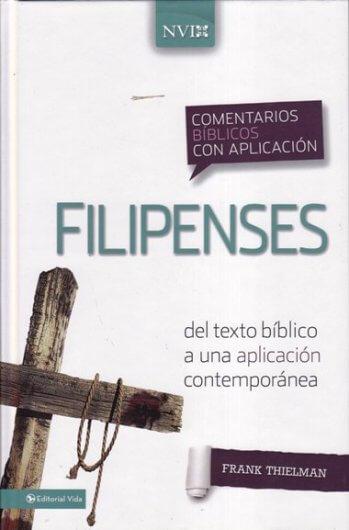 Filipenses - Comentario NVI:del texto bíblico a una aplicación contemporánea (pasta dura)