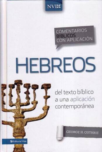 Hebreos - Comentario NVI:del texto bíblico a una aplicación contemporánea (pasta dura)