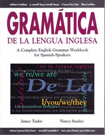 Gramática de la Lengua Inglesa : A Complete English Grammar Workbook for Spanish Speakers