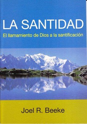 La Santidad - El Llamamiento de Dios a la Santificación