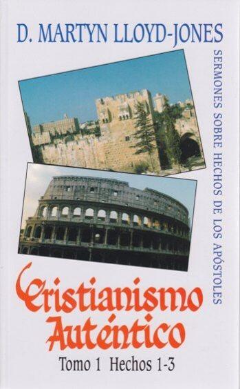 Cristianismo Auténtico Tomo 1 Hechos 1-3