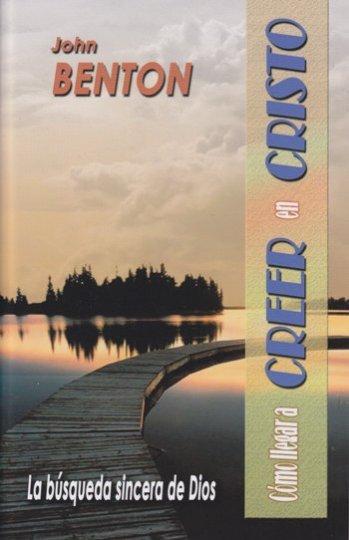 Cómo Llegar a Creer en Cristo