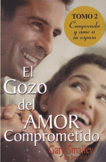 El Gozo del Amor Comprometido (Vol.2)