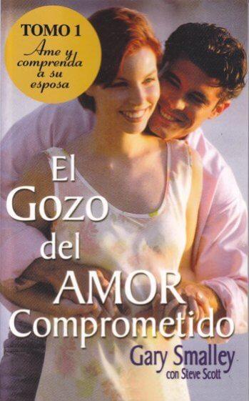 El Gozo del Amor Comprometido (Vol.1)
