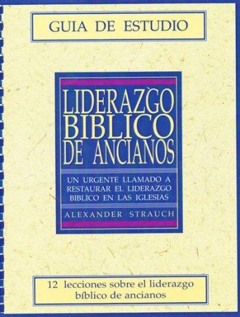 Liderazgo Bíblico de Ancianos (Guía de Estudio)