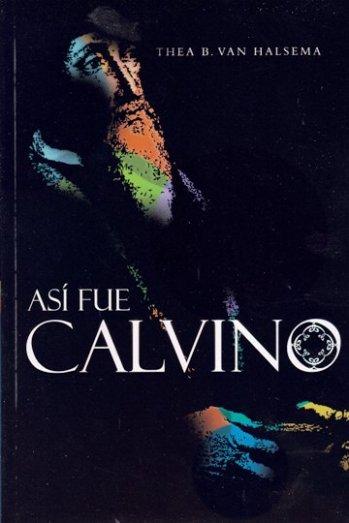 Así Fue Calvino