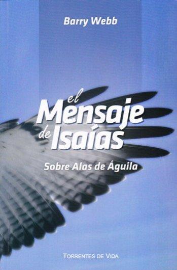 El Mensaje de Isaías - Sobre Alas de Aguila