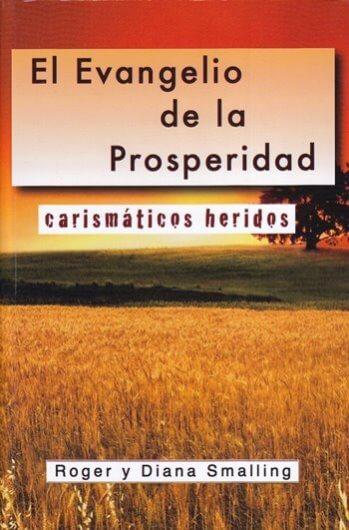 El Evangelio de la Prosperidad: carismáticos heridos