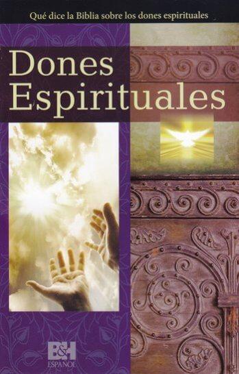Dones Espirituales - ¿Qué dice la Biblia?