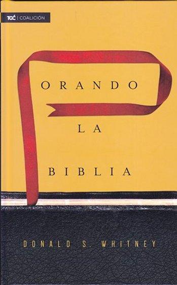 Orando la Biblia (pasta dura)